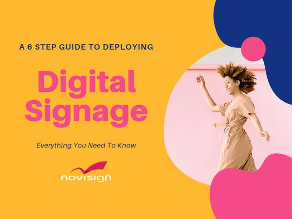 NoviSign A 6 Step Guide to Deploying Digital Signage